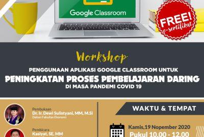 Workshop Penggunaan Aplikasi Google Classroom Untuk Peningkatan Proses Pembelajaran Daring di Masa Pandemi Covid-19